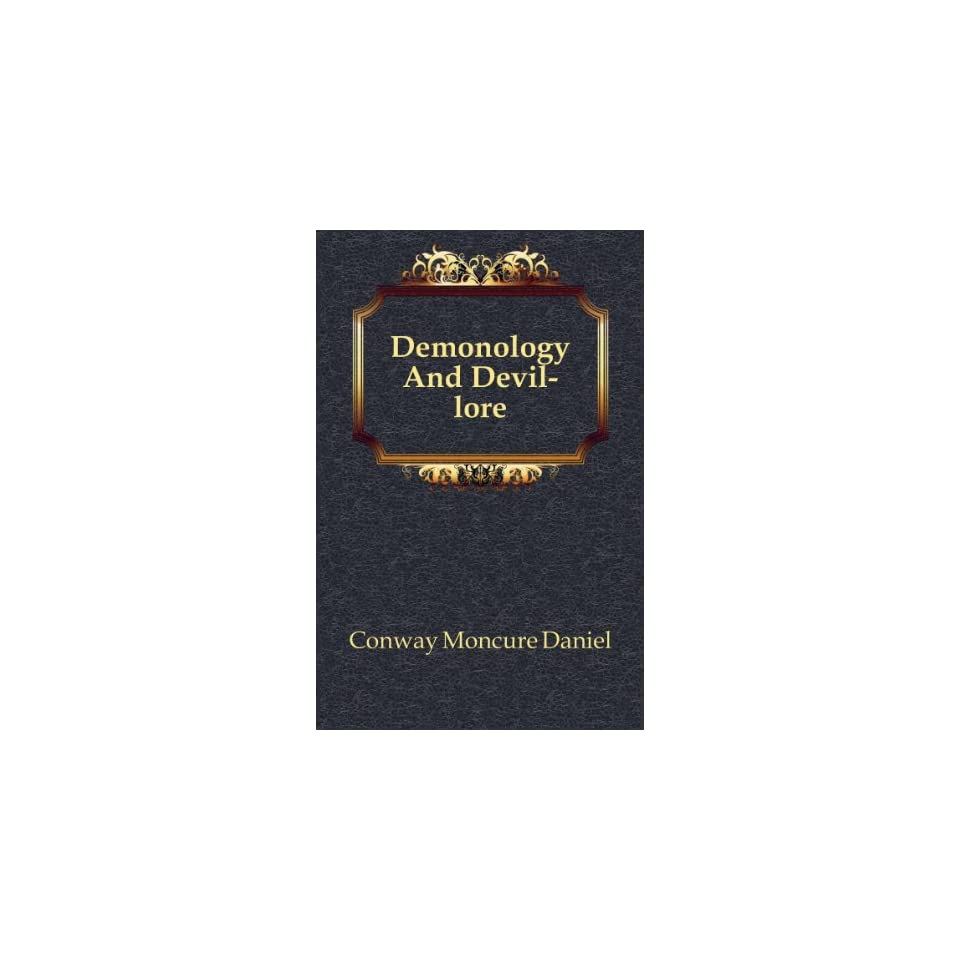 Demonology And Devil lore Conway Moncure Daniel Books on