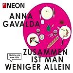 Zusammen ist man weniger allein (NEON Edition) | Anna Gavalda
