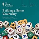 Building a Better Vocabulary Lecture by  The Great Courses Narrated by Professor Kevin Flanigan