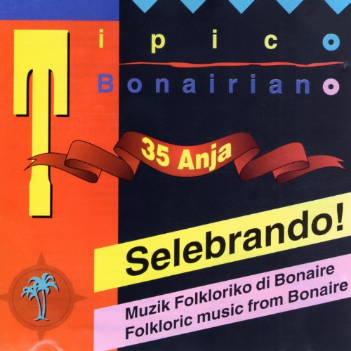 Celebrating 35 Years - 1958 - 1993 - Folkloric Music from Bonaire.