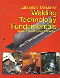 img - for Laboratory Manual for Welding Technology Fundamentals book / textbook / text book