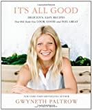 Image of It's All Good: Delicious, Easy Recipes That Will Make You Look Good and Feel Great