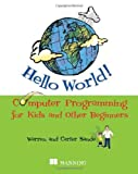 img - for Hello World! Computer Programming for Kids and Other Beginners by Warren Sande, Carter Sande 1st (first) Edition (5/5/2009) book / textbook / text book