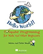 Hello World! Computer Programming for Kids…