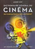 echange, troc André Roy - Dictionnaire général du cinéma : Du cinématographe à internet : art, technique, industrie