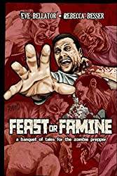 Feast or Famine: A Banquet of Tales for the Zombie Prepper (Zombie Hunger Book 2) (English Edition)