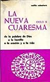 img - for La Nueva Cuaresma De La Palabra De Dios a La Homilia a La Oracion Y a La Vida book / textbook / text book