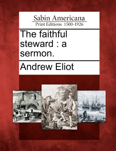 The faithful steward: a sermon.
