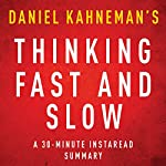 Thinking, Fast and Slow by Daniel Kahneman - A 30-Minute Summary | Instaread Summaries