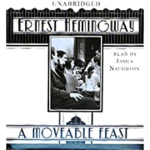 A Moveable Feast Audiobook by Ernest Hemingway Narrated by James Naughton
