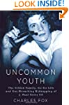 Uncommon Youth: The Gilded Life and T...