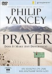 Prayer: Does it Make Any Difference? - Six Sessions on Our Relationship With God