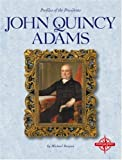 John Quincy Adams (Profiles of the Presidents)