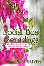 Social Beat Soundings - Reflections from my Social Beat Pages