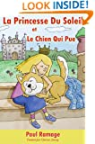 La Princesse Du Soleil et le Chien Qui Pue (Un livre d'images pour les enfants): The Sunshine Princess and the Stinky Dog - French Edition