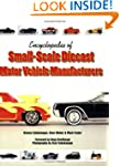 Encyclopedia of Small-Scale Diecast M...