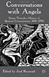 img - for Conversations with Angels: Essays Towards a History of Spiritual Communication, 1100-1700 book / textbook / text book