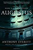 Augustus: The Life of Rome's First Emperor