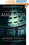 Augustus: The Life of Rome's First Em...