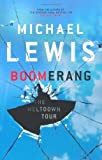 Boomerang: The Meltdown Tour by Lewis, Michael (2011) Hardcover Michael Lewis