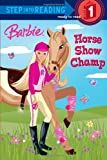 img - for Barbie: Horse Show Champ (Step into Reading) book / textbook / text book
