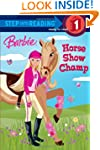 Barbie: Horse Show Champ (Step into R...
