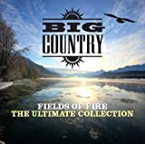 Big Country Big Country - Fields Of Fire (The Ultimate Collection) (Music CD)