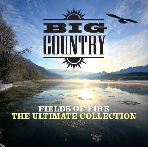 BIG COUNTRY - Fields of Fire: Ultimate Collection - Zortam Music