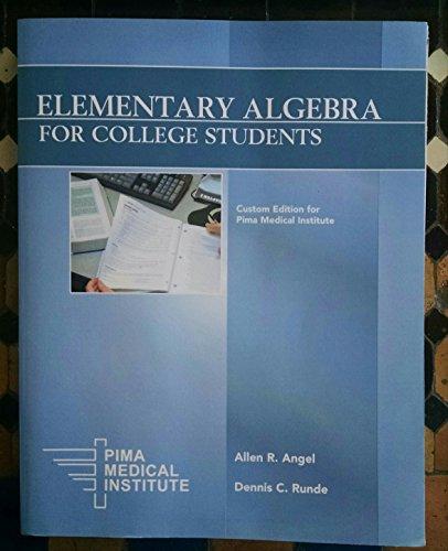 Elementary Algebra for College Custom Edition for Pima Medical Institute