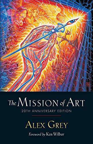 The Mission of Art 20th Anniversary Edition [Grey, Alex] (Tapa Blanda)