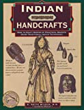 img - for Indian Handcrafts, rev.: How to Craft Dozens of Practical Objects Using Traditional Indian Techniques (Illustrated Living History Series) book / textbook / text book