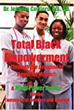 Total Black Empowerment Through the Creation of Powerful Minds (R): A Mind Power Primer for the Twenty-First Century and Beyond