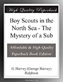 Boy Scouts in the North Sea - The Mystery of a Sub