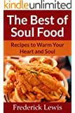 The Best of Soul Food - Recipes To Warm Your Heart & Soul