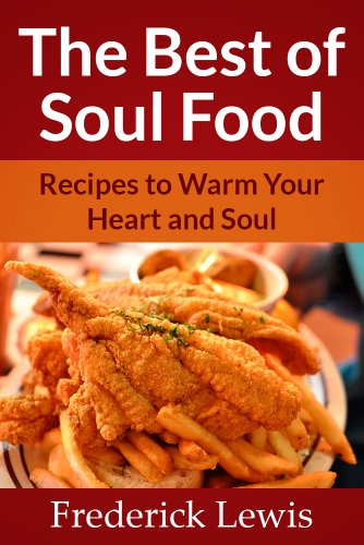 The Best of Soul Food - Recipes To Warm Your Heart & Soul (Soul Recipes compare prices)