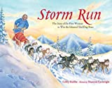 img - for By Libby Riddles Storm Run: The Story of the First Woman to Win the Iditarod Sled Dog Race (Revised) [Hardcover] book / textbook / text book