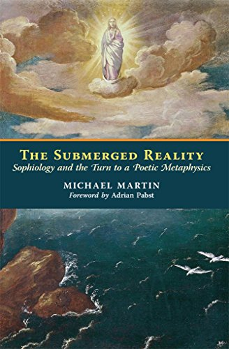 the-submerged-reality-sophiology-and-the-turn-to-a-poetic-metaphysics-english-edition