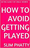 HOW TO AVOID GETTING PLAYED