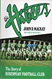 The Hibees: The Story of Hiberian Football Club (0859761444) by MacKay, John