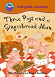 Three Pigs and the Gingerbread Man (Start Reading: Fairytale Jumbles) (0750255188) by Robinson, Hilary