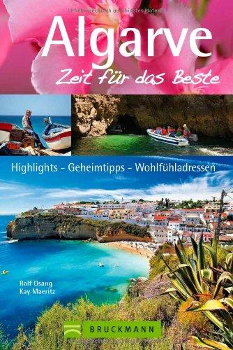 Reiseführer Algarve - Zeit für das Beste: Highlights,