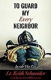 To Guard My Every Neighbor: Inside the Fire