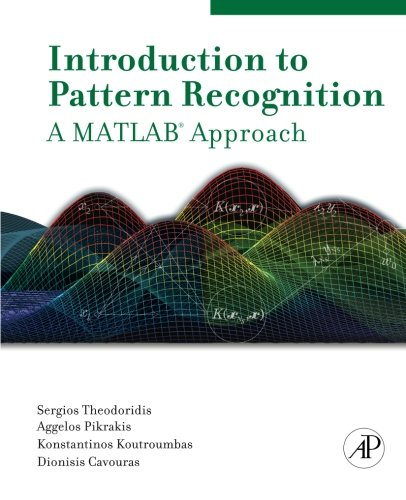 Introduction to Pattern Recognition: A Matlab Approach