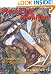 Practicing Primitive: A Handbook of A...