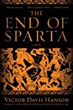 img - for By Victor Davis Hanson The End of Sparta: A Novel (Reprint) [Paperback] book / textbook / text book