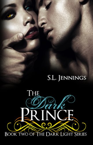 The Dark Prince (The Dark Light Series) by S.L. Jennings