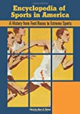 img - for Encyclopedia of Sports in America: A History from Foot Races to Extreme Sports (2 Volume Set) book / textbook / text book