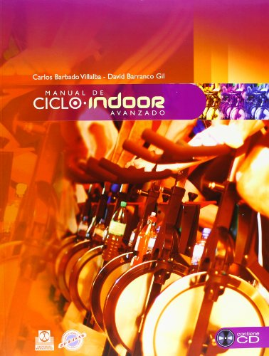 MANUAL DEL CICLO INDOOR AVANZADO. (Color- Libro+CD) (Deportes)