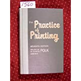 The practice of printing: Letterpress and offset, ~ Ralph W. Polk