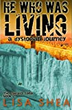 He Who Was Living - A Dystopian Journey (The Ishtato Saga) (Volume 2)